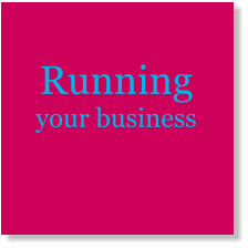 Running your business
